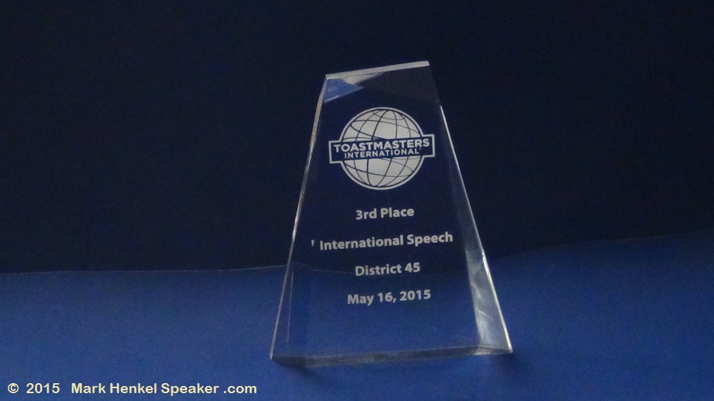 Toastmasters - District 45 - International Speech - 3rd Place - Mark Henkel - 2015-05-16 - Trophy - 1000x562 -2