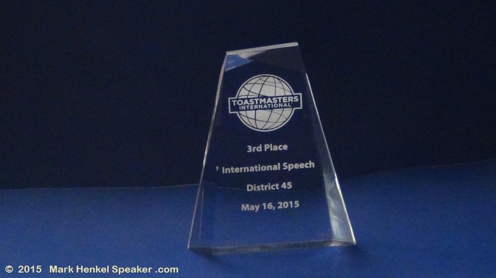 Toastmasters - District 45 - International Speech - 3rd Place - Mark Henkel - 2015-05-16 - Trophy - 1000x562 -2