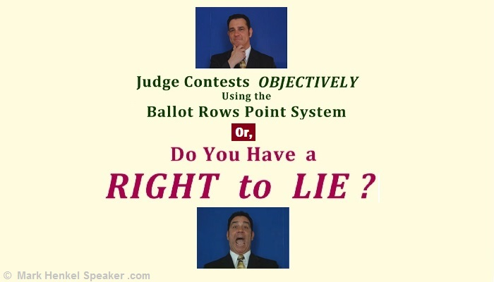 Judge Contests Objectively Using the Ballot Rows Point System - Or, Do You Have a Right to Lie?