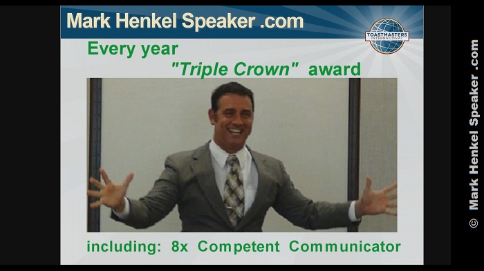 "Mark Henkel earned the ""Triple Crown"" in every year he has been a Toastmaster - Including completing 8 Competent Communicator manuals"